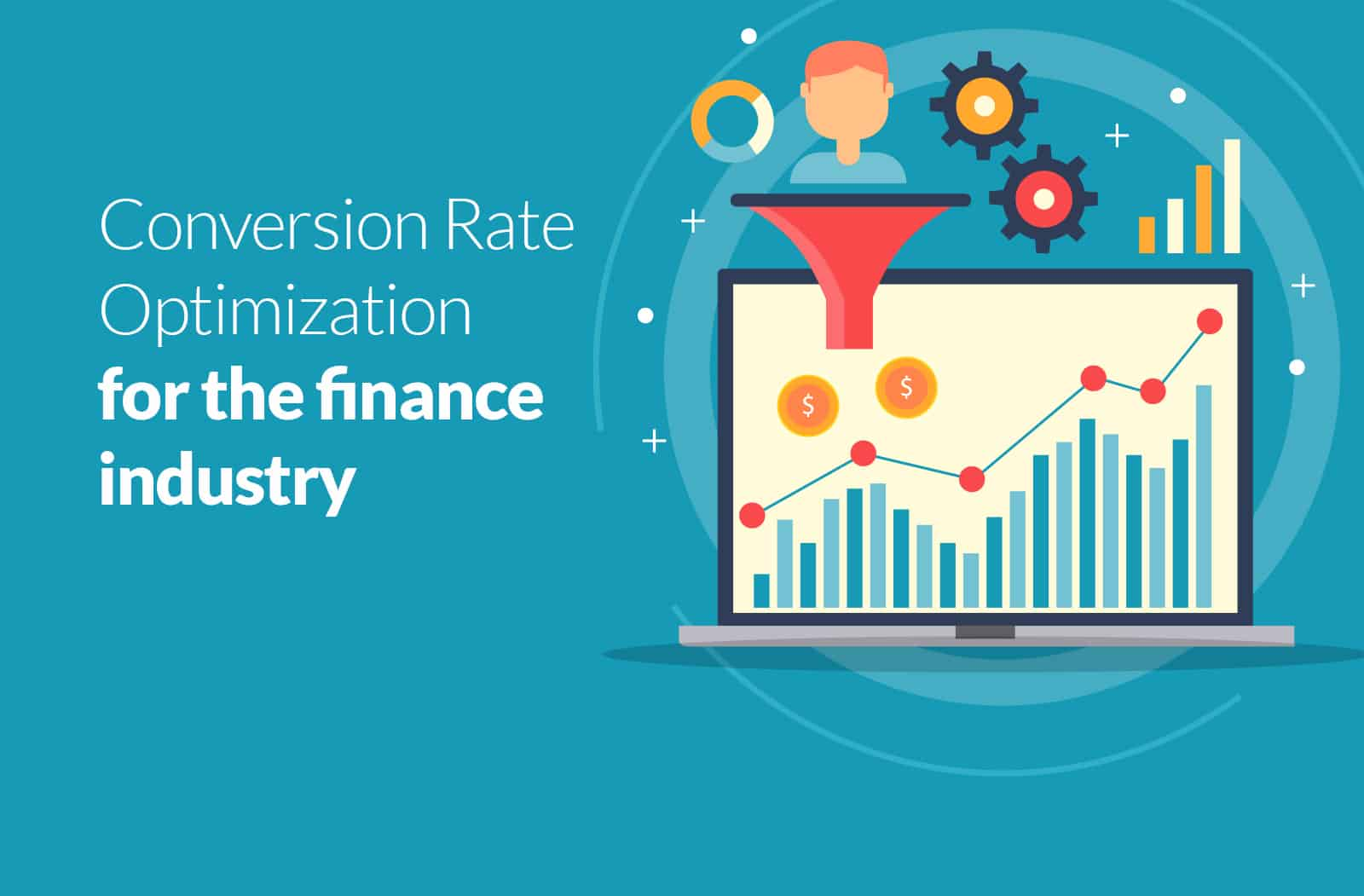 Conversion Rate Optimization for the Finance Industry