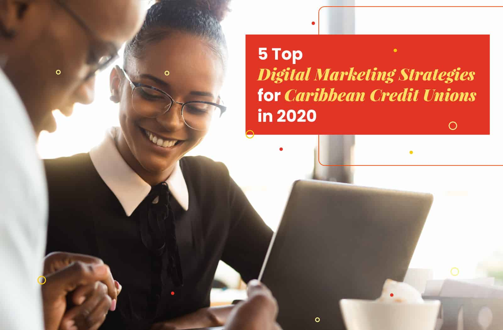 Digital Marketing for Credit Unions in the Caribbean