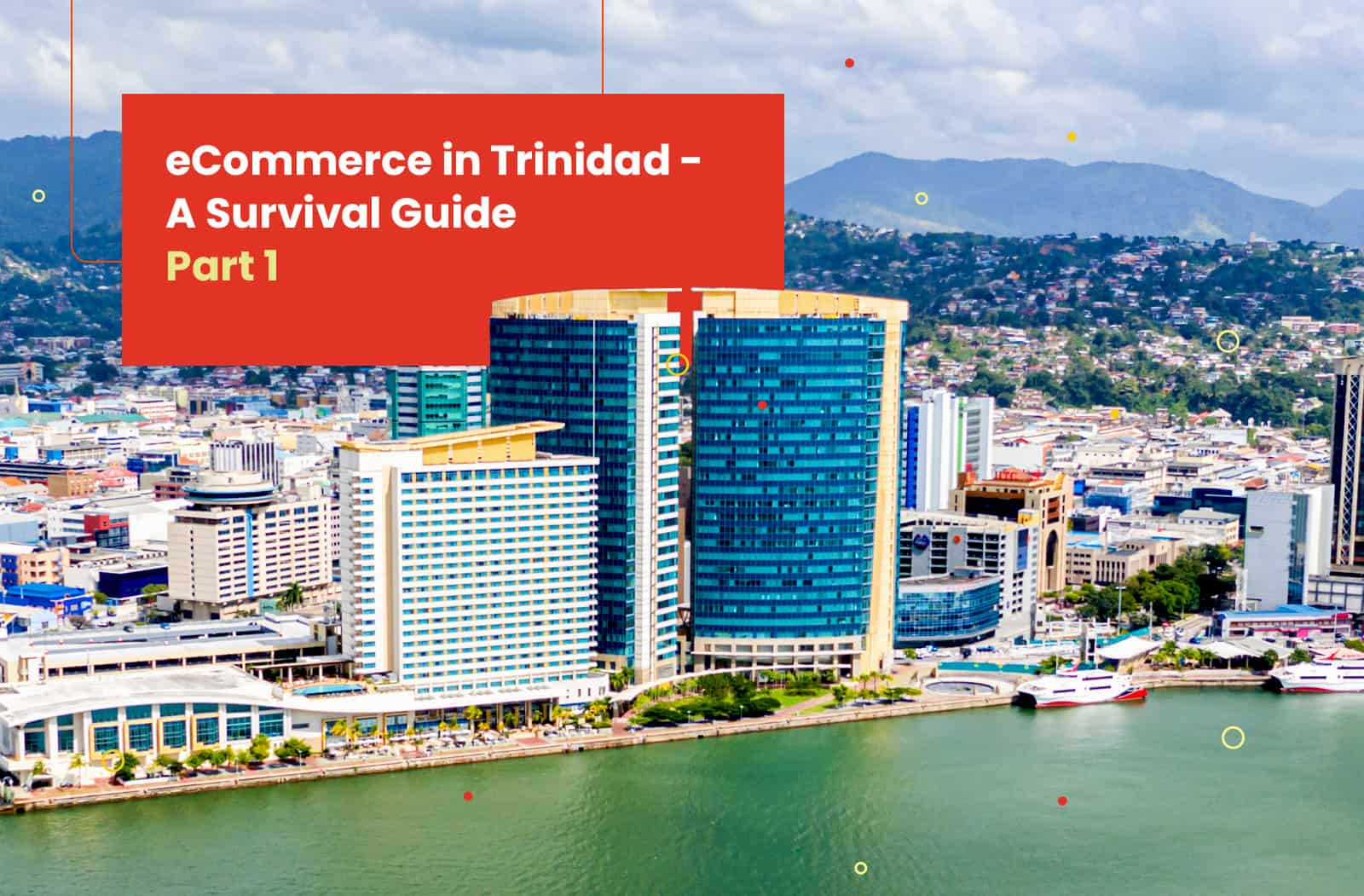 eCommerce in Trinidad - A Survival Guide
